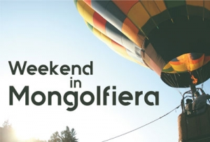 Week-end in Mongolfiera… e non solo!!!